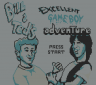 MASTERED Bill and Ted's Excellent Gameboy Adventure (Game Boy)
