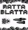 Matta Blatta